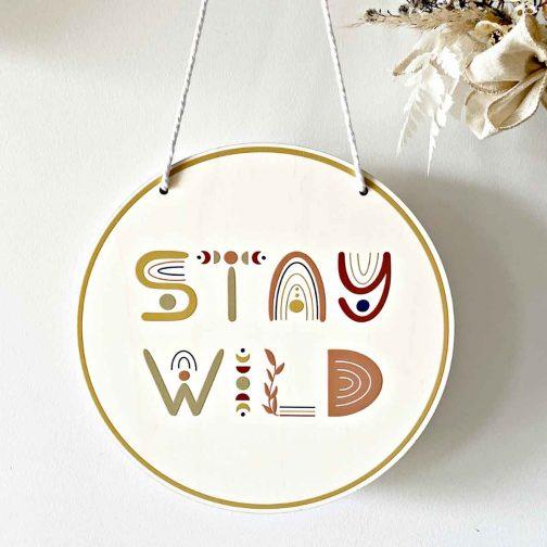 Stay Wild Round Print Plaque